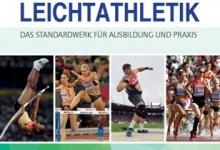 Grundlagen der Leichtathletik – Das Standardwerk für Ausbildung und Praxis jetzt neu im Meyer & Meyer Verlag