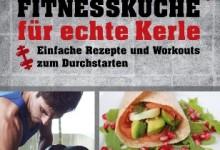 Adventsaktion: Mitmachen und Gewinnen: Die Fitnessküche für echte Kerle