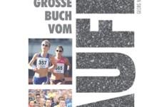 Das große Buch vom Laufen: Standardwerk für erfolgreiches Laufen