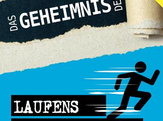 """""""Das Geheimnis des Laufens"""""""